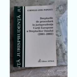 DREPTURILE DE PROCEDURA IN JURISPRUDENTA CURTII EUROPENE A DREPTURILOR OMULUI - CORNELIU LIVIU POPESCU