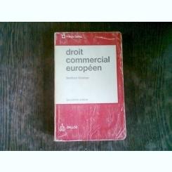 DROIT COMMERCIAL EUROPEEN - BERTHOLD GOLDMAN  (DREPT COMERCIAL EUROPEAN)