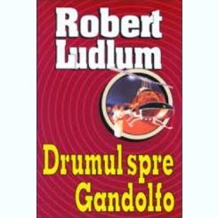 DRUMUL SPRE GANDOLFO - ROBERT LUDLUM
