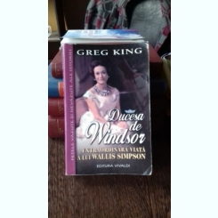 DUCESA DE WINDSOR: extraordinara viata a lui Wallis Simpson - GREG KING