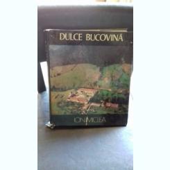 DULCE BUCOVINA - ION MICLEA
