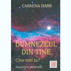 DUMNEZEU DIN TINE, CINE ESTI TU? - CARMINA HARR
