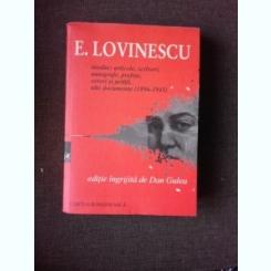 E. LOVINESCU, INEDITE: ARTICOLE, SCRISORI, AUTOGRAFE, PREFETE, CERERI SI PETITII... - EDITIE INGRIJITA DE DAN GULEA