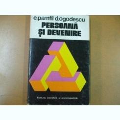 E. Pamfil D. Ogodescu, Persoana in devenire