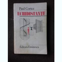 ECHIDISTANTE - PAUL CORTEZ  (CU DEDICATIA AUTORULUI PENTRU PETRU VINTILA)