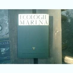 Ecologie marina volumul V - Adriana Petran, G. I. Muller, M.-T. Gomoiu