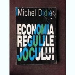 ECONOMIA, REGULILE JOCULUI - MICHEL DIDIER