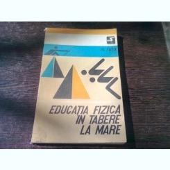 EDUCATIA FIZICA IN TABERE LA MARE - AL TATU