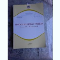 EDUCATIA RELIGIOASA A TINERILOR IN CONTEXTUL SECULARIZARII ACTUALE - VARLAAM PLOIESTEANUL