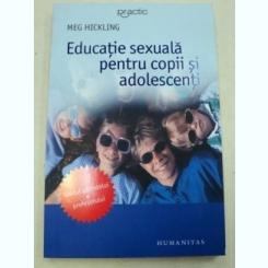 EDUCATIE SEXUALA PENTRU COPII SI ADOLESCENTI-MEG HICKLING EDITIA A 3-A