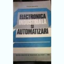 Electronica industriala si automatizari de Dumitrescu Stelian