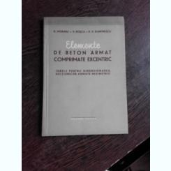 ELEMENTE DE BETON ARMAT COMPRIMATE EXCENTRIC - D. MORARU