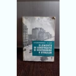 ELEMENTE DE CONSTRUCTIE SI GOSPODARIRE A STRAZILOR - D. ALEXANDRESCU