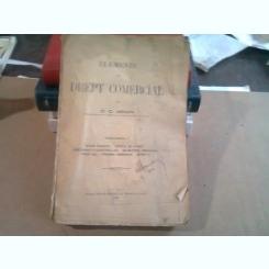 ELEMENTE DE DREPT COMERCIAL - C.C. ARION   VOL.I
