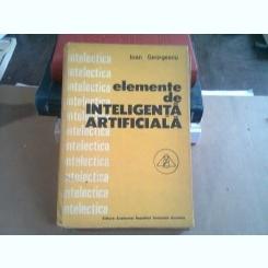 ELEMENTE DE INTELIGENTA ARTIFICIALA - IOAN GEORGESCU