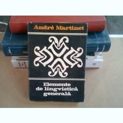 ELEMENTE DE LINGVISTICA GENERALA - ANDRE MARTINET