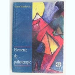 ELEMENTE DE PSIHOTERAPIE-IRINA HOLDEVICI
