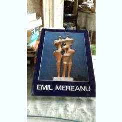 EMIL MEREANU - EXPOZITIE DE SCULPTURA SI DESEN