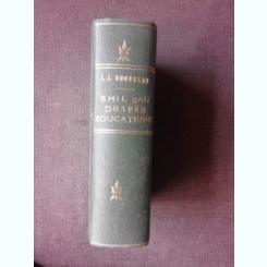 EMIL SAU DESPRE EDUCATIUNE - J.J. ROUSSEAU, TRADUCERE DE GHEORGHE ADAMESCU