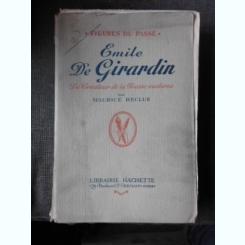 EMILE DE GIRARDIN, LE CREATEUR DE LA PRESSE MODERNE - MAURICE RECLUS  (CARTE IN LIMBA FRANCEZA)