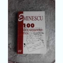 EMINESCU, 100 DOCUMENTE NOI, EDITIE INGRIJITA DE GEORGE MUNTEAN  (CU DEDICATIA LUI GEORGE MUNTEAN)