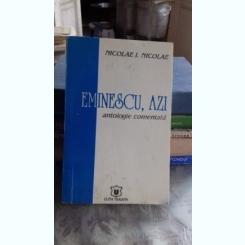 EMINESCU, AZI - NICOLAE I. NICOLAE