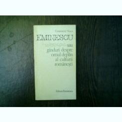Eminescu sau ganduri despre omul deplin al culturii romanesti - Constantin Noica