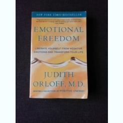 EMOTIONAL FREEDOM - JUDITH ORLOFF  (CARTE IN LIMBA ENGLEZA)