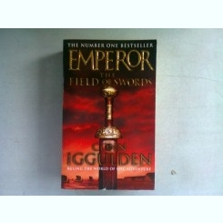 EMPEROR. THE FIELD OF SWORDS - CONN IGGULDEN (CARTE IN LIMBA ENGLEZA)
