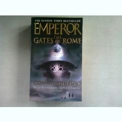 EMPEROR. THE GATES OF ROME - CONN IGGULDEN  (CARTE IN LIMBA ENGLEZA)
