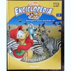 ENCICLOPEDIA DISNEY - MAMIFERELE NR 19