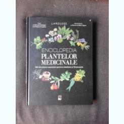 ENCICLOPEDIA PLANTELOR MEDICINALE, LAROUSSE