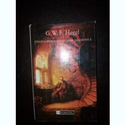 Enciclopedia stiintelor filozofice-Logica,G.W.F. Hegel