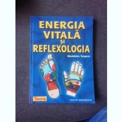 ENERGIA VITALA SI REFLEXOLOGIA - MADELEINE TURGEON