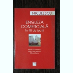 ENGLEZA COMERCIALA IN 40 DE LECTII - MICHEL MARCHETEAU &CO