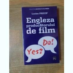 ENGLEZA PRODUCATORULUI DE FILM DE LUCIAN PRICOP , 2006