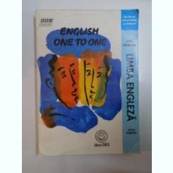 ENGLISH ONE TO ONE . LIMBA ENGLEZA FARA PROFESOR . NIVELUL ELEMENTAR DE ALAN MCLEAN , RICHARD ACKLAM , SUE MOHAMED
