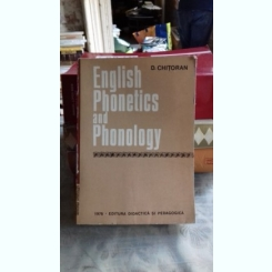 ENGLISH PHONETICS AND PHONOLOGY - D. CHITORAN  (ENGLEZA - FONETICA SI FONOLOGIE)