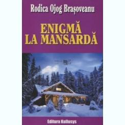 ENIGMA LA MANSARDA - RODICA OJOG-BRASOVEANU