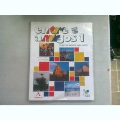 ENTRE AMIGOS 1. CURSO DE ESPANOL PARA NINOS - LUISA LAGARTOS  (NU CONTINE CD-UL)