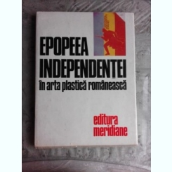 EPOPEEA INDEPENDENTEI IN ARTA PLASTICA ROMANEASCA-MARIN MIHALACHE