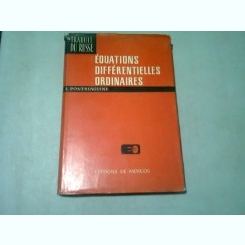 EQUATIONS DIFFERENTIELLES ORDINAIRES - L. PONTRIAGUINE  (TEXT IN LIMBA FRANCEZA)