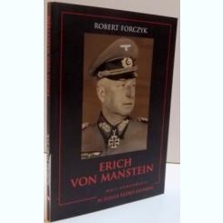 ERICH VON MANSTEIN , 2016 Autor: ROBERT FORCZYK