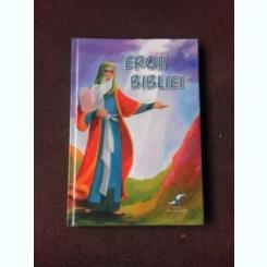 EROII BIBLIEI - FLORIN BICA
