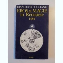 EROS SI MAGIE IN RENASTERE 1484 - IOAN PETRU CULIANU