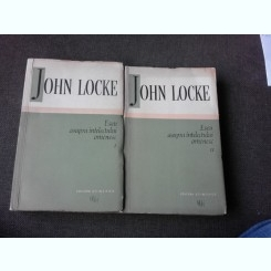 ESEU ASUPRA INTELECTULUI OMENESC - JOHN LOCKE  VOL.I+II