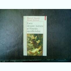 Eseu despre natura si functia sacrificiului - Marcel Mauss, Henri Hubert