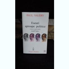 ESEURI APROAPE POLITICE - PAUL VALERY