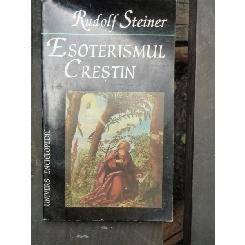 ESOTERISMUL CRESTIN - RUDOLF STEINER