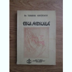 ETICA MEDICALA - TIBERIU GHITESCU